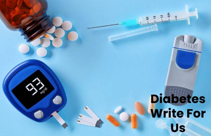 Diabetes Write For Us, Contribute And Submit post