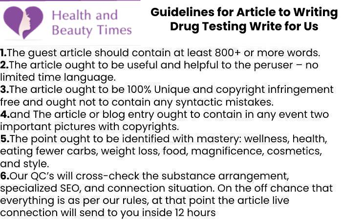 Guidelines for Article to Writing Drug Testing Write for Us