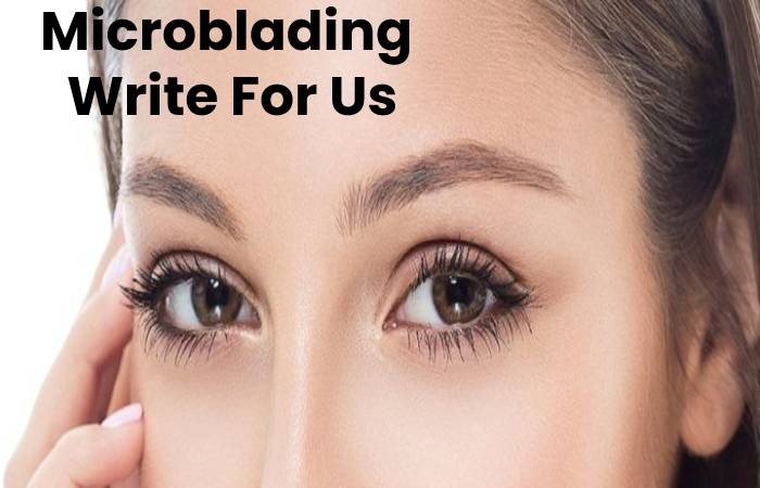 Microblading Write For Us
