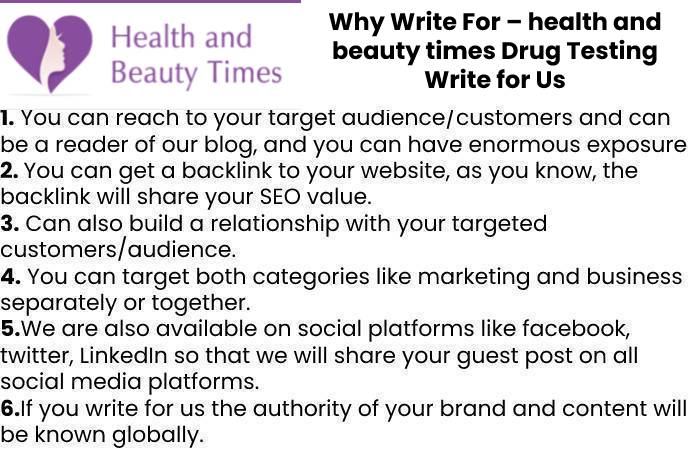 Why Write For – health and beauty times Drug Testing Write for Us