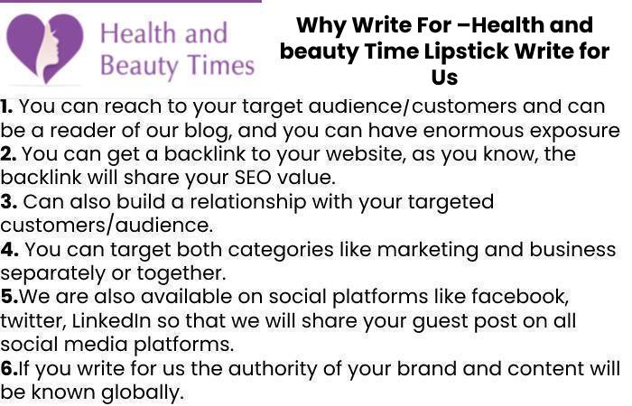 Why Write For –Health and beauty Time Lipstick Write for Us