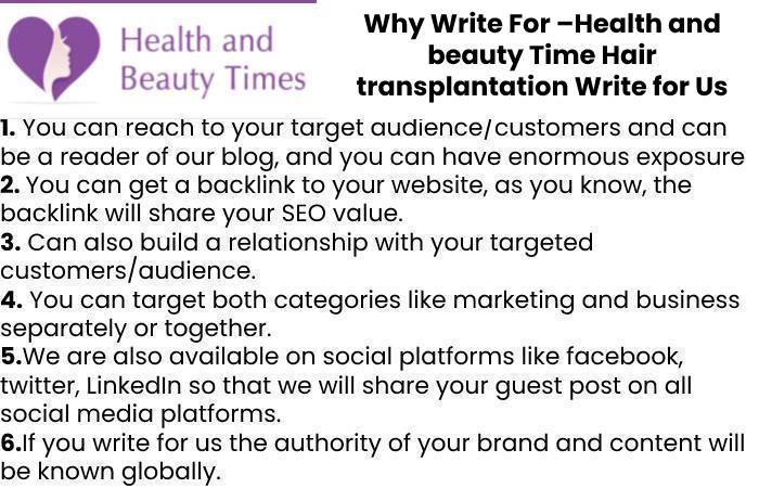 Why Write For –Health and beauty Time Hair transplantation Write for Us