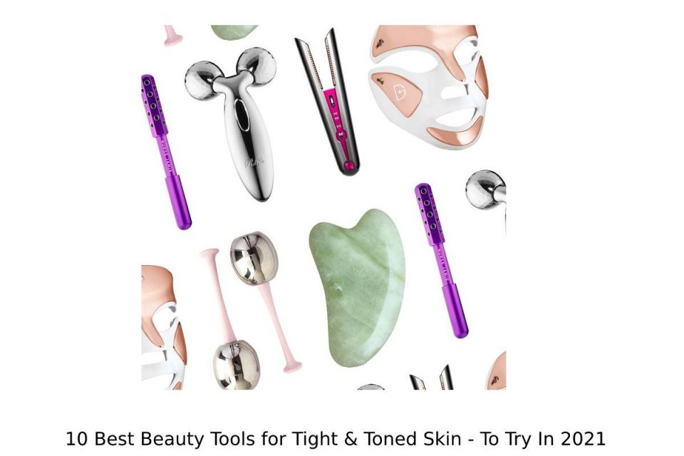 10 Best Beauty Tools for Tight & Toned Skin - To Try In 2021